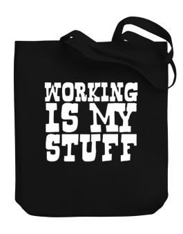 Working Is My Stuff Canvas Tote Bag