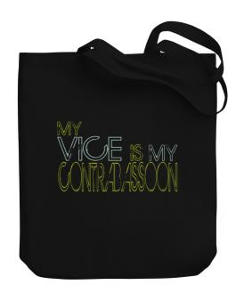 My Vice Is My Contrabassoon Canvas Tote Bag