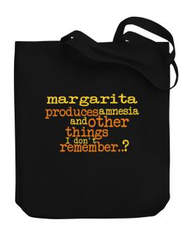 Margarita Produces Amnesia And Other Things I Dont Remember ..? Canvas Tote Bag