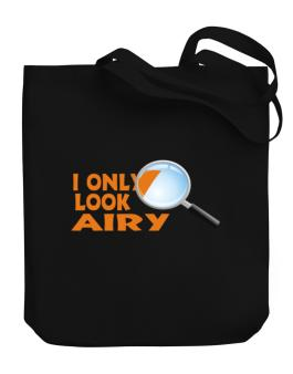 I Only Look Airy Canvas Tote Bag