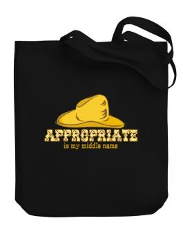 Appropriate Is My Middle Name Canvas Tote Bag