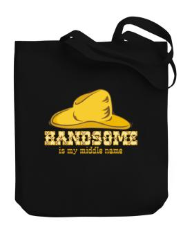 Handsome Is My Middle Name Canvas Tote Bag