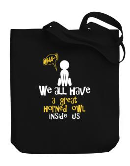We All Have A Great Horned Owl Inside Us Canvas Tote Bag