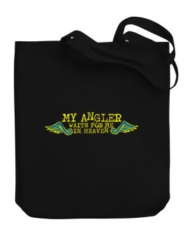 My Angler Waits For Me In Heaven Canvas Tote Bag