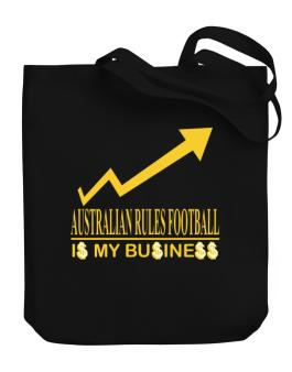 Australian Rules Football ... Is My Business Canvas Tote Bag