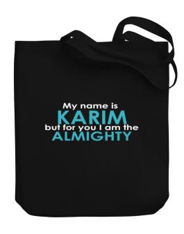 My Name Is Karim But For You I Am The Almighty Canvas Tote Bag