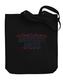 Proud To Be An Administrative Assistant Canvas Tote Bag