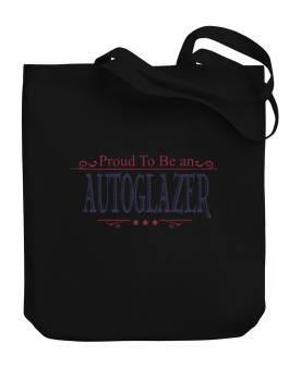 Proud To Be An Autoglazer Canvas Tote Bag