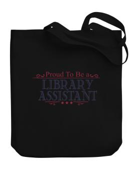 Proud To Be A Library Assistant Canvas Tote Bag