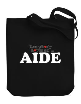 Everybody Loves An Aide Canvas Tote Bag