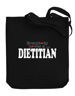 Everybody Loves A Dietitian Canvas Tote Bag