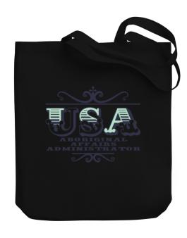 Usa Aboriginal Affairs Administrator Canvas Tote Bag