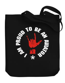 I Am Proud To Be An Aviator Canvas Tote Bag