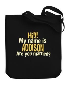 Hi My Name Is Addison Are You Married? Canvas Tote Bag