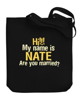 Hi My Name Is Nate Are You Married? Canvas Tote Bag