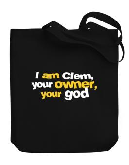 I Am Clem Your Owner, Your God Canvas Tote Bag