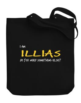 I Am Illias Do You Need Something Else? Canvas Tote Bag