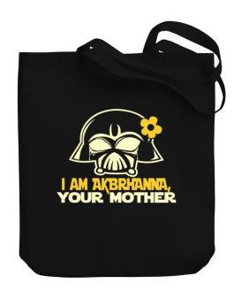 I Am Aubrianna, Your Mother Canvas Tote Bag