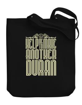 Help Me To Make Another Duran Canvas Tote Bag