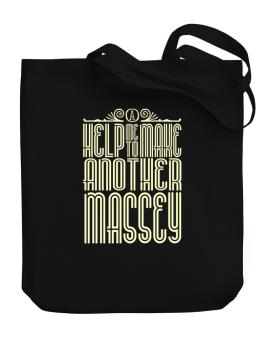 Help Me To Make Another Massey Canvas Tote Bag