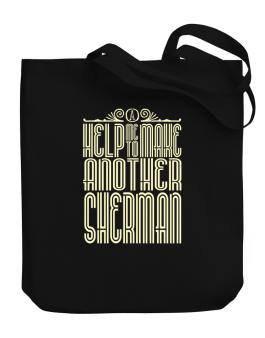 Help Me To Make Another Sherman Canvas Tote Bag
