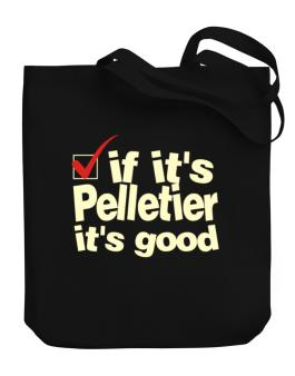 If Its Pelletier Its Good Canvas Tote Bag