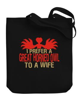 I Prefer A Great Horned Owl To A Wife Canvas Tote Bag