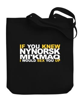 If You Knew Mikmaq I Would Sex You Up Canvas Tote Bag