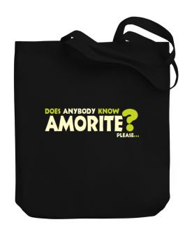 Does Anybody Know Amorite? Please... Canvas Tote Bag