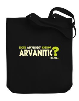 Does Anybody Know Arvanitic? Please... Canvas Tote Bag