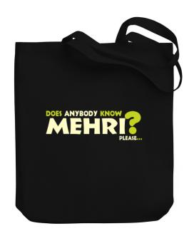 Does Anybody Know Mehri? Please... Canvas Tote Bag