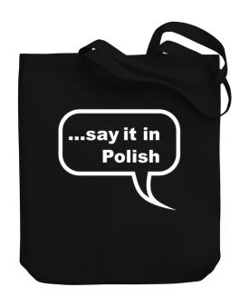 Say It In Polish Canvas Tote Bag