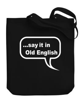 Say It In Old English Canvas Tote Bag