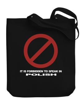 It Is Forbidden To Speak In Polish Canvas Tote Bag