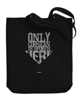 Only Corsican Is Spoken Here Canvas Tote Bag