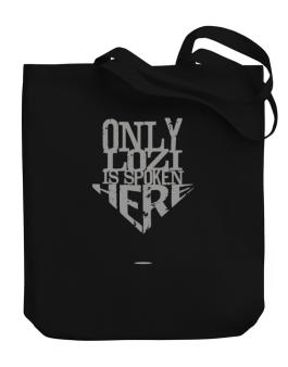 Only Lozi Is Spoken Here Canvas Tote Bag