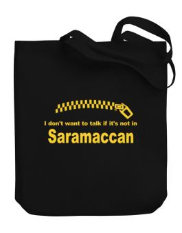 I Dont Want To Talk If It Is Not In Saramaccan Canvas Tote Bag