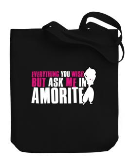 Anything You Want, But Ask Me In Amorite Canvas Tote Bag