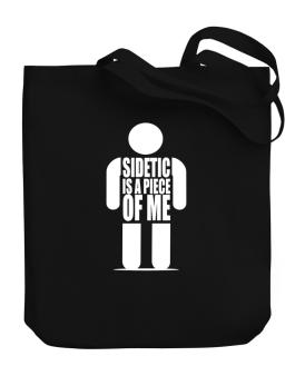 Sidetic Is A Piece Of Me Canvas Tote Bag