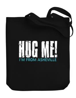 Hug Me, Im From Asheville Canvas Tote Bag