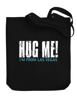 Hug Me, Im From Las Vegas Canvas Tote Bag
