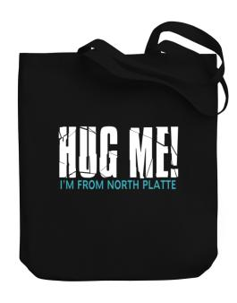 Hug Me, Im From North Platte Canvas Tote Bag