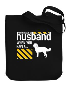 Who Needs A Husband When You Have A ... Labradoodle Canvas Tote Bag