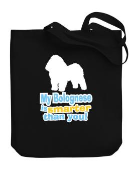 My Bolognese Is Smarter Than You ! Canvas Tote Bag
