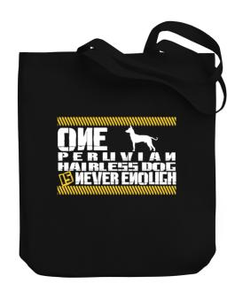 One Peruvian Hairless Dog Is Never Enough ! Canvas Tote Bag