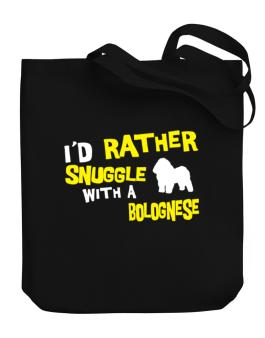 Id Rather Snuggle With A Bolognese Canvas Tote Bag