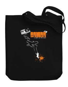 Samba It Makes Me Feel Alive ! Canvas Tote Bag