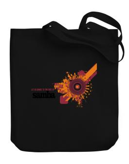 Lets Dance To The Sound Of Samba Canvas Tote Bag