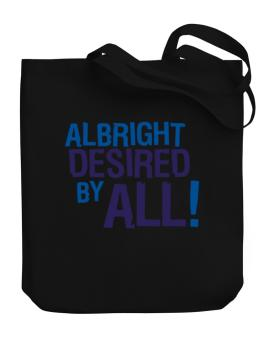 Albright Desired By All! Canvas Tote Bag
