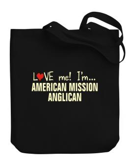 Love Me! Im ... American Mission Anglican Canvas Tote Bag